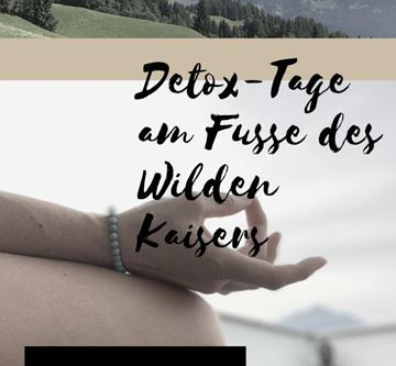 DETOX RETREAT am Fuße des WILDEN KAISERS